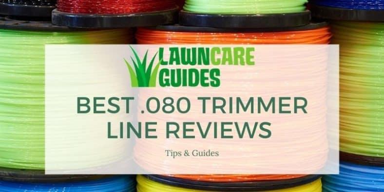 Best .080 Trimmer Line Reviews