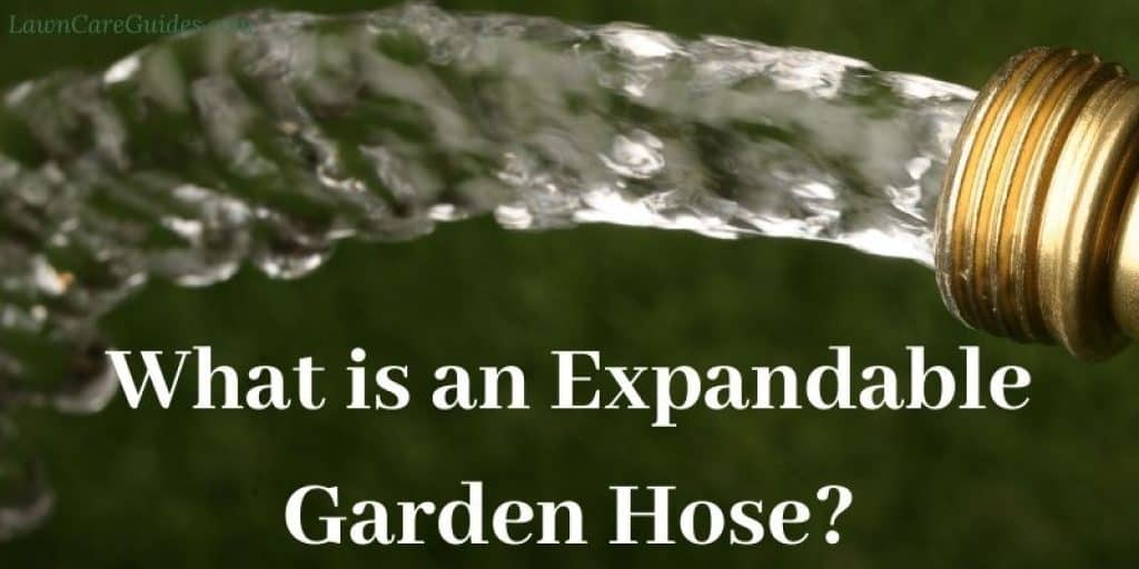 What is an Expandable Garden Hose?